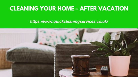 cleaning your home after vacation