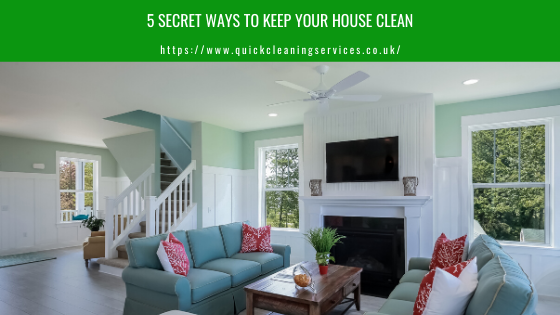 5 secret ways to keep your house clean