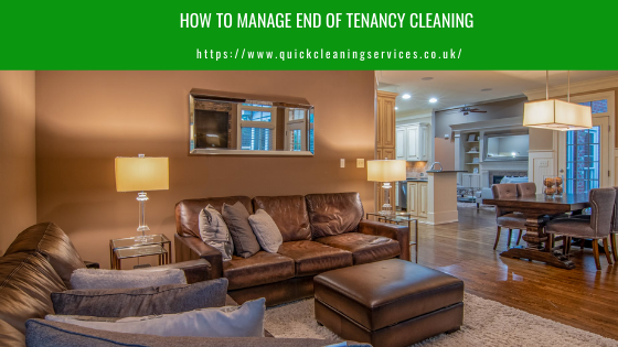 How to Manage End of Tenancy Cleaning