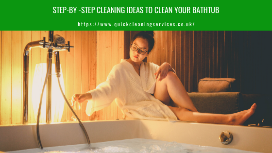 Step by Step cleaning Ideas to clean your Bathtub