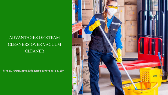 Advantages of steam cleaners over Vacuum cleaner