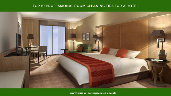Top 10 Professional Room cleaning Tips for a Hotel