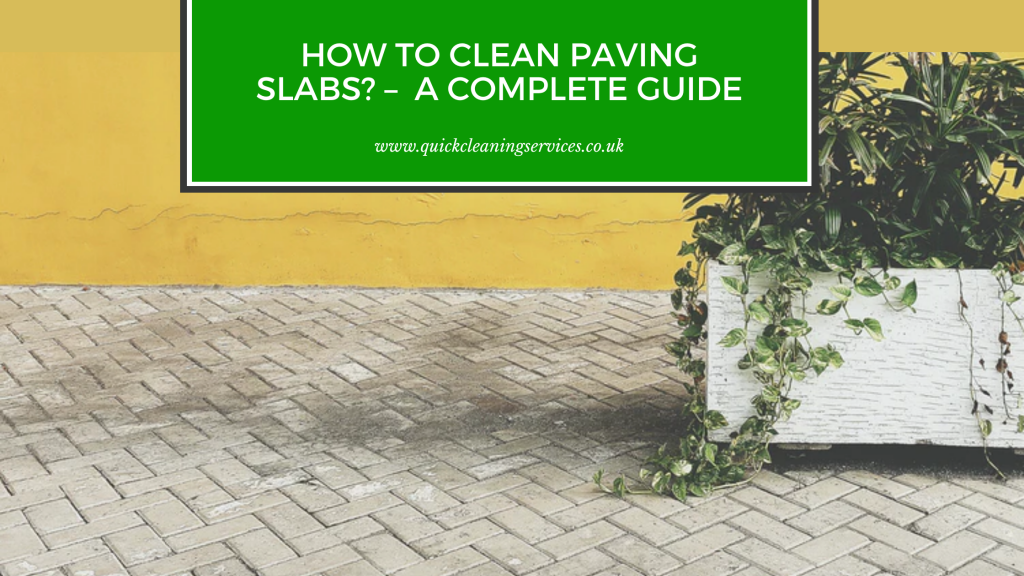 How to clean Paving Slabs_ – A Complete Guide