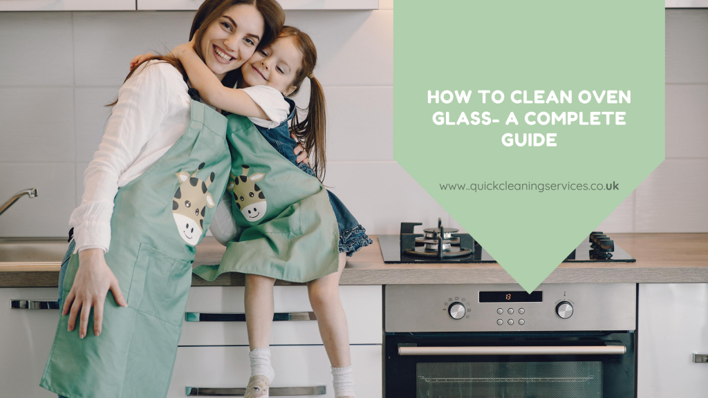 How to clean oven glass- A complete Guide